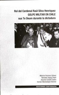 """""""Rol del Cardenal Silva, Golpe Militar en Chile y sus Te Deum durante la dictadura"""""""