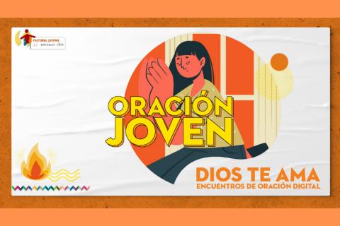 Oración Joven: acompañamiento pastoral durante mayo